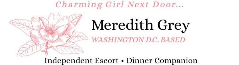Meredith Grey, Washington D.C. Based Independent GFE Escort, Executive Companion, Elegant Dinner Date
